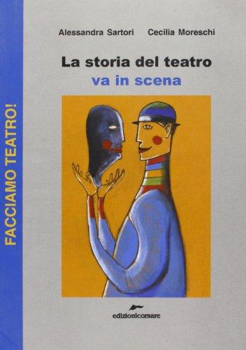 La storia del teatro va in scena di Alessandra Sartori