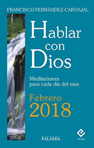 Hablar con Dios - Febrero 2018 por Francisco Fernández-Carvajal
