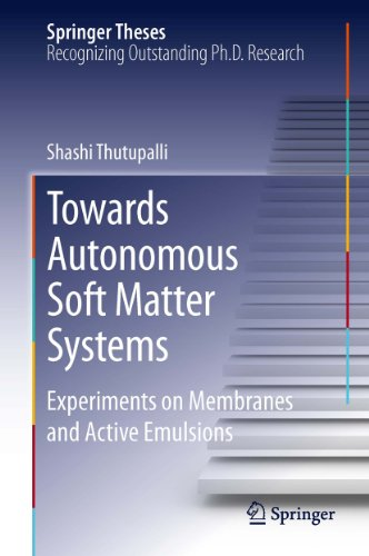 Active Emulsion (Towards Autonomous Soft Matter Systems: Experiments on Membranes and Active Emulsions (Springer Theses) (English Edition))