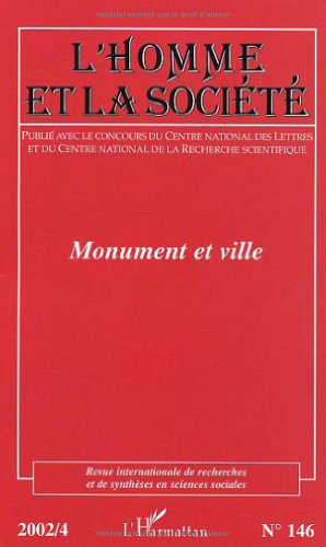 L'Homme et la Société N° 146 2002/4 : Monument et ville par Collectif