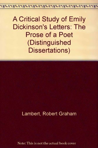 A Critical Study of Emily Dickinson's Letters: The Prose of a Poet (Distinguished Dissertations)