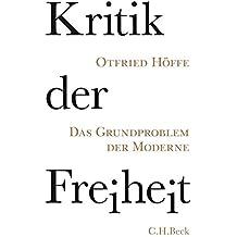 Kritik der Freiheit: Das Grundproblem der Moderne