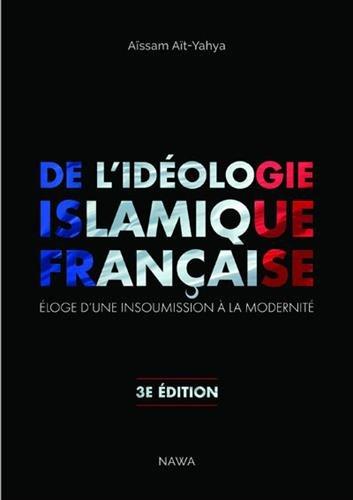 De l'idéologie islamique française : Eloge d'une insoumission à la modernité