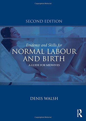 Evidence and Skills for Normal Labour and Birth: A Guide for Midwives