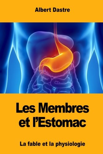Les Membres et lEstomac: La fable et la physiologie