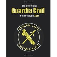 Examen oficial Guardia Civil. Convocatoria 2017: Escala de cabos y guardias de la Guardia Civil