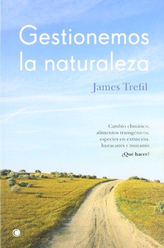 Gestionemos La Naturaleza por James Trefil