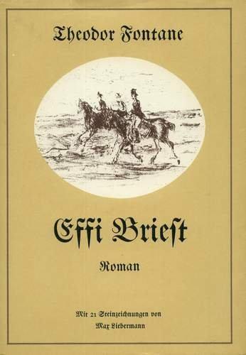 Effi Briest. Roman. Mit 21 Steinzeichnungen von Max Liebermann.