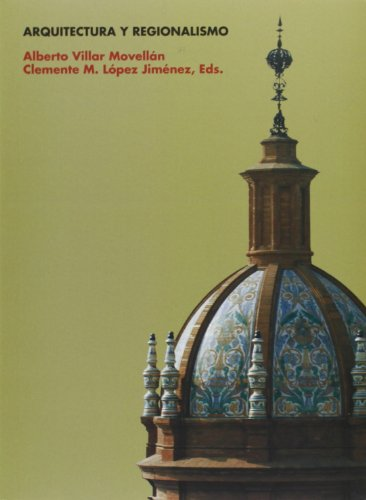 Arquitectura y regionalismo (Arca Verde) por Alberto Villar Movellán
