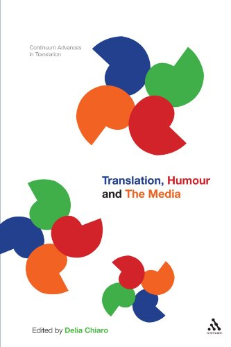 Translation, Humour and the Media: Translation and Humour Volume 2 (Continuum Advances in Translation)