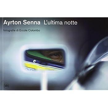 Ayrton Senna. L'ultima Notte