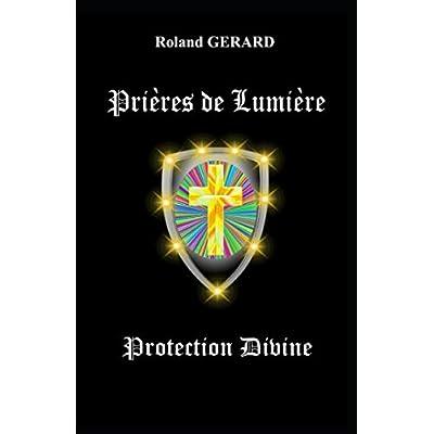 Prières de Lumière: Protections Divine