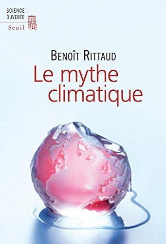 Livre télécharger en ligne gratuitement Le Mythe climatique PDF