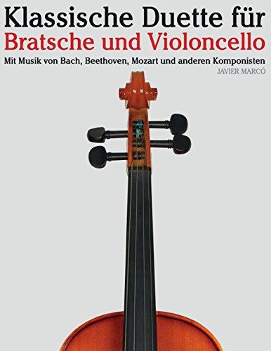 Klassische Duette für Bratsche und Violoncello: Bratsche für Anfänger. Mit Musik von Bach,...