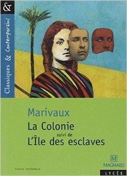 La Colonie Suivi De L'Île Des Esclaves De Pierre De Marivaux  30 Juin 2004