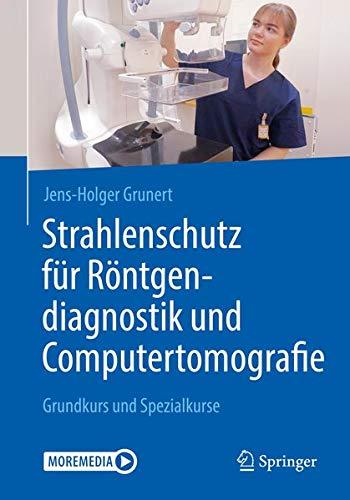 Strahlenschutz für Röntgendiagnostik und Computertomografie: Grundkurs und Spezialkurse
