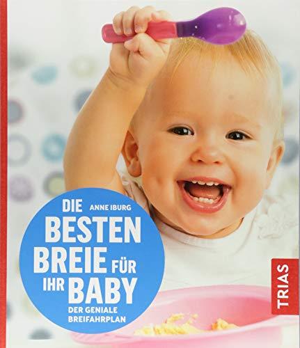 Die besten Breie für Ihr Baby: Der geniale Breifahrplan