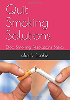 Quit Smoking Solutions: Stop Smoking Resolutions Basics by Independently published