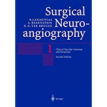 Clinical Vascular Anatomy and Variations: Clinical Anatomy and Variations v. 1 (Surgical Neuroangiography)