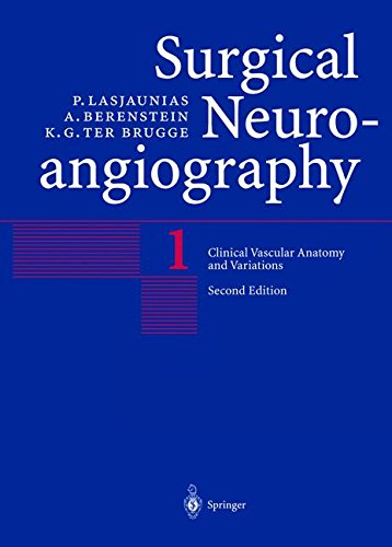 Surgical Neuroangiography: Clinical Anatomy and Variations v. 1 (Surgical Neuroangiography)