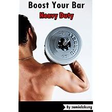 Boost Your Bar,Heavy Duty (English Edition)