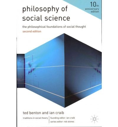 [(Philosophy of Social Science: The Philosophical Foundations of Social Thought)] [Author: Ted Benton] published on (December, 2010)
