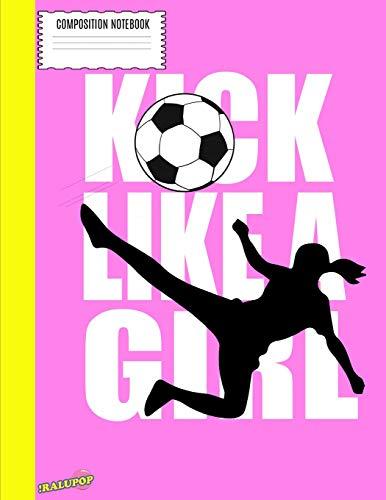 9d1cd419c33d Composition Notebook  Kick It Like A Girl - Girls Soccer Notebook.