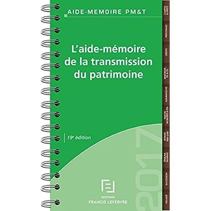 AIDE MEMOIRE TRANSMISSION DU PATRIMOINE 2017
