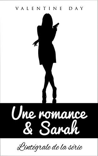 Une romance & Sarah: L'intégrale
