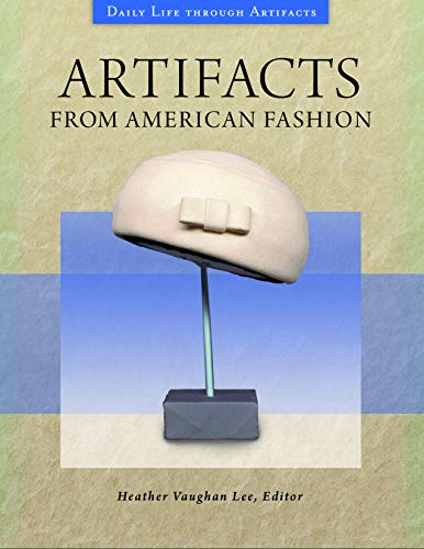 Artifacts from American Fashion (Daily Life Through Artifacts) -