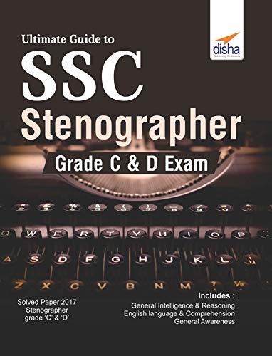 Ultimate Guide to SSC Stenographer Grade C & D Exam