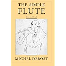 The Simple Flute: From A to Z by Michel Debost (2010-02-15)