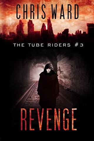 The Tube Riders: Revenge: Volume 3 (The Tube Riders Trilogy)