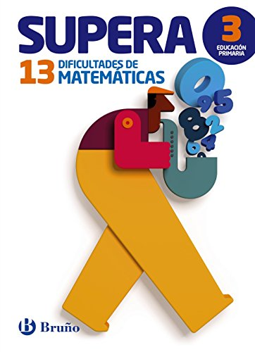 Supera 13 dificultades de matemáticas/Exceeds 13 Math Problems: 3 educación primaria/3 Grade Elementary Education par Jordi Payró i Català
