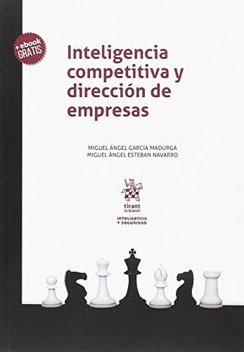 Inteligencia competitiva y dirección de empresas (Inteligencia y Seguridad)