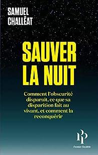 Sauver la nuit - Samuel Challeat