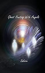 Ghost Hunting With Angels