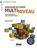 Enseigner en classe multiniveau - Des stratégies et des outils efficaces