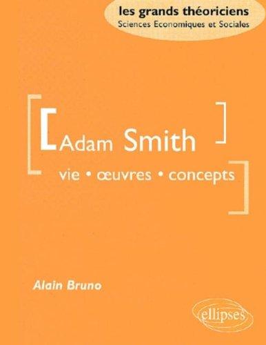 Adam Smith : Vie, oeuvres, concept