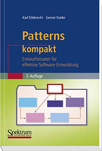 Patterns kompakt: Entwurfsmuster für effektive Software-Entwicklung