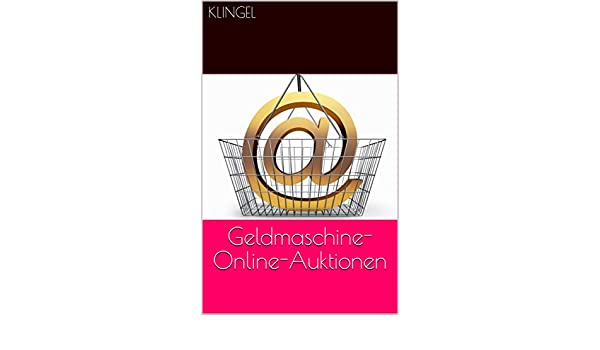cb61e082e6a0f5 Geldmaschine-Online-Auktionen (German Edition) eBook  Klingel  Amazon.in   Kindle Store