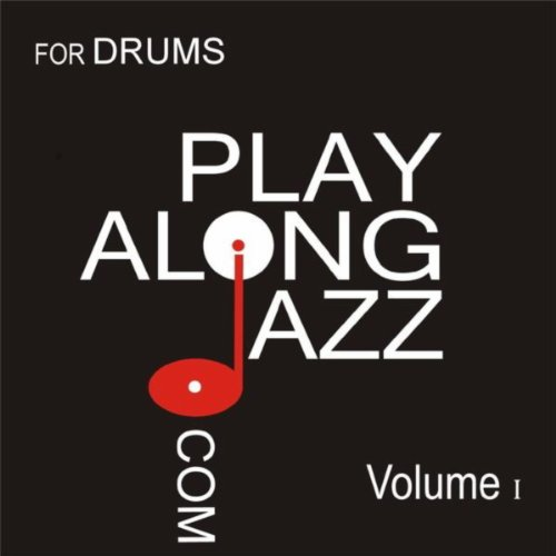 Play Along Jazz.Com - For Drums Vol I