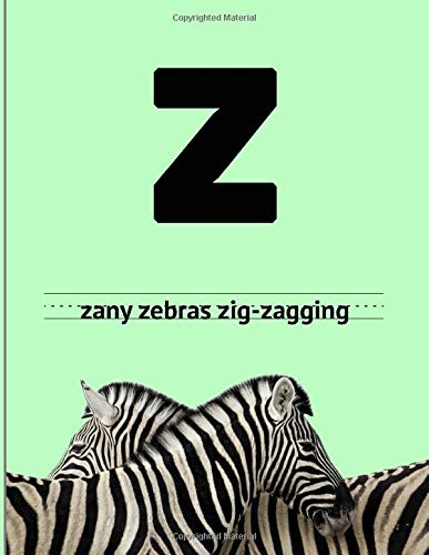 zany zebras zig-zagging: Alphabet Series: Z: 8.5x11 Kindergarten writing paper with lines/ Writing paper for Kids/ Dotted Lines/ Handwriting Paper/ Write and Learn/ Children's workbook
