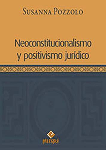 Neoconstitucionalismo y positivismo jurídico por Susanna Pozzolo