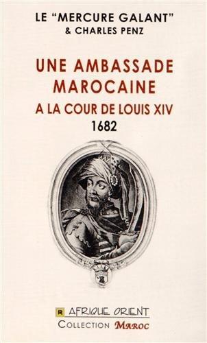 Une Ambassade marocaine à la cour de Louis XIV - 1682
