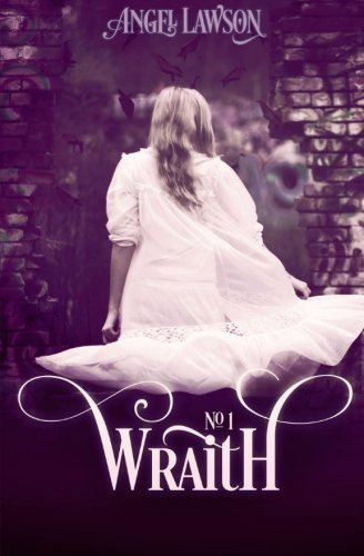 Wraith by Angel Lawson (2012-02-06)