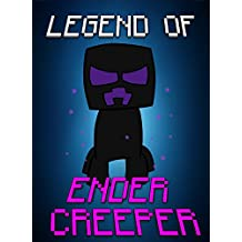 Legend Of EnderCreeper: Adventures Of A Rich Creeper And A Poor Enderman (ENDVENTURES SERIES Book 17) (English Edition)