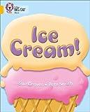 Ice Cream: Band 09/Gold (Collins Big Cat)
