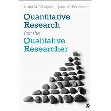 Quantitative Research for the Qualitative Researcher