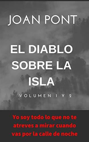El Diablo sobre la isla. Volumen 1 y 2. (Spanish Edition)